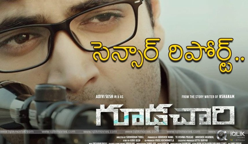 Goodachari Movie Censor Report