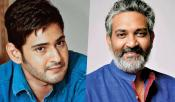 SS Rajamouli For Mahesh Babu Movie